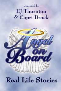 Angel On Board: Real Life Stories (True Angel Books) (Volume 2): Thornton, EJ, Brock, Capri M: 9780985615178: Amazon.com: Books