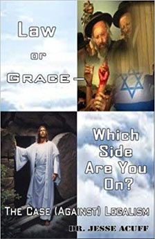 Law or Grace ? Which Side are You On?: The Case (Against) Legalism: Acuff, J. Leon: 9781519262028: Amazon.com: Books