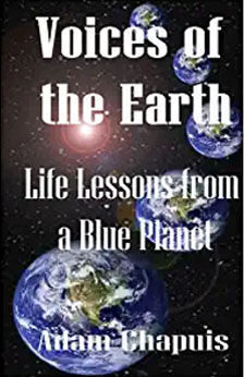 Voices of the Earth: Life Lessons from a Blue Planet: Chapuis, Adam: 9781519278234: Amazon.com: Books