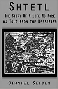 Shtetl: the story of a life no more (As told from the hereafter): Seiden, Othniel J: 9781519496034: Amazon.com: Books