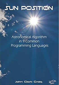 Sun Position: Astronomical Algorithm in 9 Common Programming Languages: Craig, John Clark: 9781546576259: Amazon.com: Books