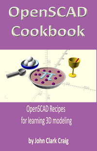 OpenSCAD Cookbook: OpenSCAD Recipes for learning 3D modeling: Craig, John Clark: 9781790273911: Amazon.com: Books