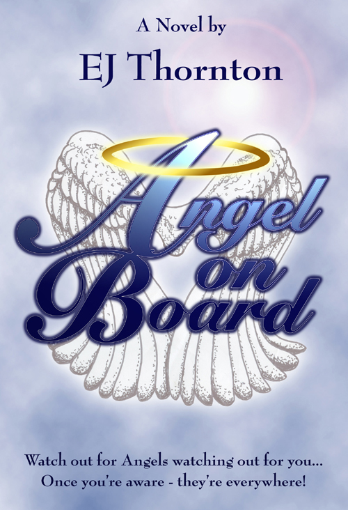 Angel On Board: Watch out for angels watching out for you: Thornton, EJ: 9781932344769: Amazon.com: Books