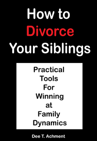 Amazon.com: How to Divorce Your Siblings: practical tools for winning at family dynamics eBook: Achment, Dee T.: Kindle Store