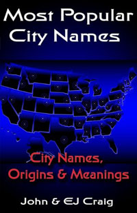 Most Popular City Names: City Names, Origins & Meanings (States by the Numbers Book 51) - Kindle edition by Craig, EJ, Craig, John. Reference Kindle eBooks @ Amazon.com.