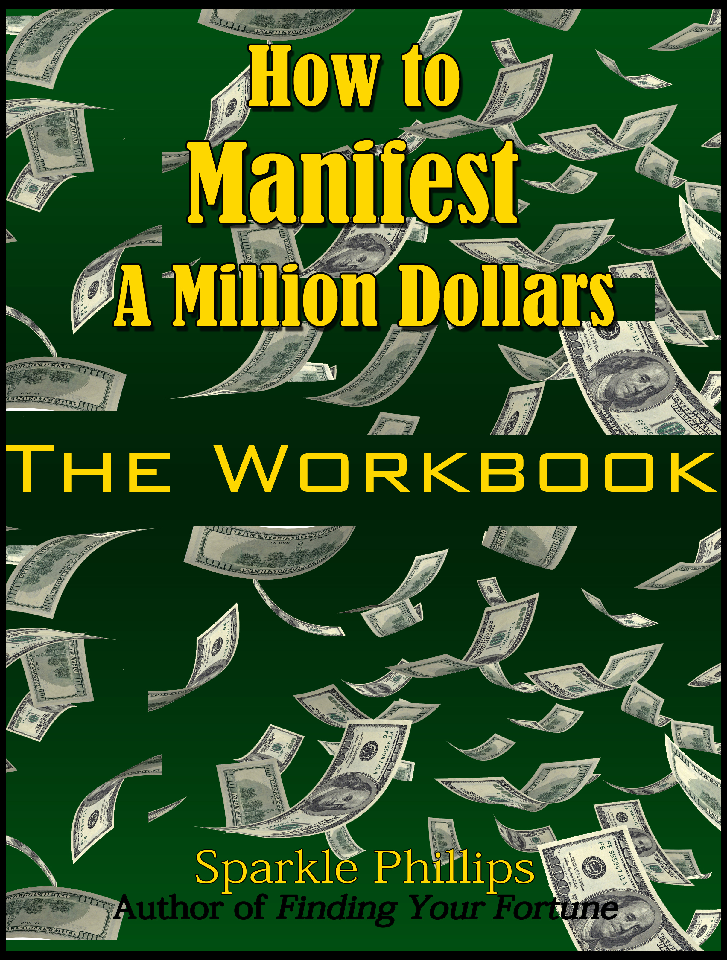 Amazon.com: How to Manifest a Million Dollars: The Workbook eBook: Phillips, Sparkle: Kindle Store