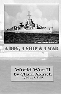 Amazon.com: A Boy, A Ship and A War: World War II eBook: Aldrich, Claud: Kindle Store