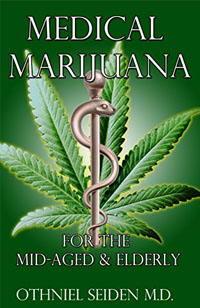Medical Marijuana: For The Mid-Aged & The Elderly - Kindle edition by Seiden MD, Othniel. Health, Fitness & Dieting Kindle eBooks @ Amazon.com.